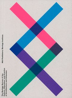 The Berlage Survey of the Culture, Education, and Practice of Architecture and Urbanism