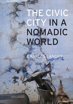 The Civic City in a Nomadic World
