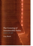 The Crossing of Innumerable Paths