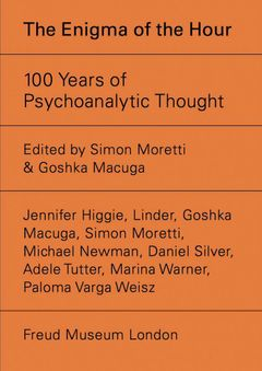 The Enigma of the Hour: 100 Years of Psychoanalytic Thought