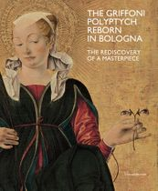 The Griffoni Polyptych: Reborn in Bologna