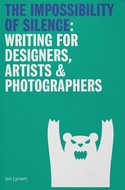 The Impossibility of Silence: Writing for Designers, Artists & Photographers