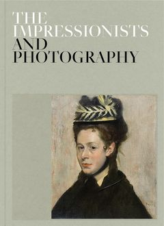The Impressionists and Photography