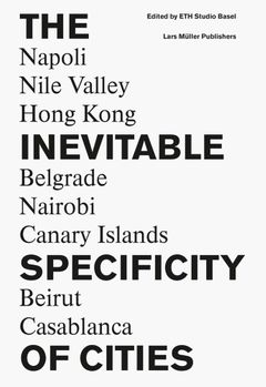 The Inevitable Specificity of Cities