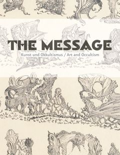 The Message: Art and Occultism