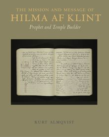 The Mission and Message of Hilma af Klint