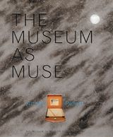 The Museum As Muse