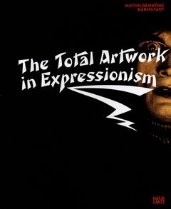 The Total Artwork in Expressionism
