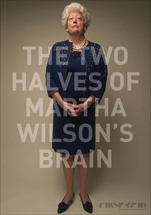 The Two Halves of Martha Wilson's Brain