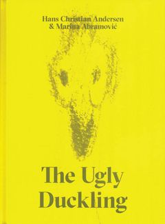 The Ugly Duckling by Hans Christian Andersen & Marina Abramovic