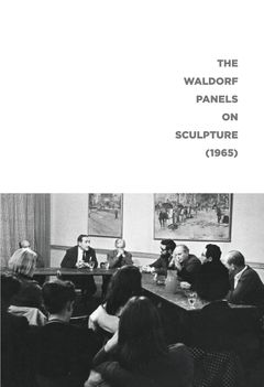 The Waldorf Panels on Sculpture (1965)