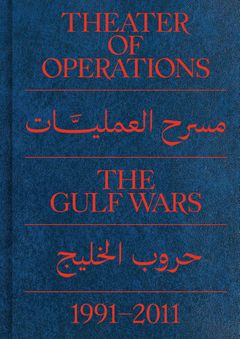 Theater of Operations: The Gulf Wars 1991–2011