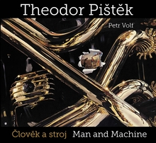 Theodor Pišt?k: Man and Machine
