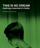 This Is No Dream: Making Rosemary's Baby
