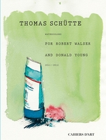 Thomas Schütte: Watercolors for Robert Walser and Donald Young
