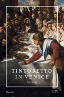 Tintoretto in Venice: A Guide