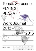 Tomás Saraceno: Flying Plaza