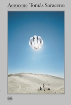 Tomas Saraceno: The Aerocene Project