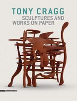 Tony Cragg: Sculptures and Works on Paper