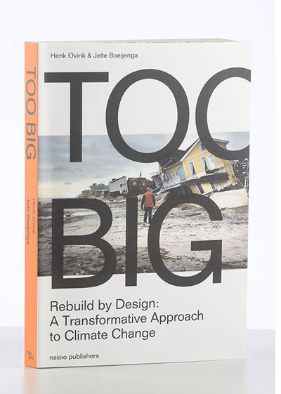 Too Big: Rebuild by Design's Transformative Response to Climate Change at National Building Museum