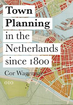 Town Planning in the Netherlands Since 1800