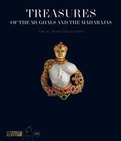 Treasures of the Mughals and the Maharajas