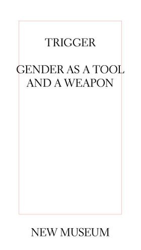 Trigger: Gender as a Tool and a Weapon