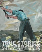 True Stories: A Show Related to an Era – The Eighties