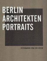 Udo Hesse: Berlin Architects Portraits