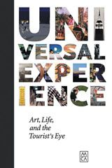Universal Experience: Art, Life, And The Tourist'S Eye