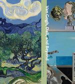 Van Gogh, Dalí, and Beyond: The World Reimagined
