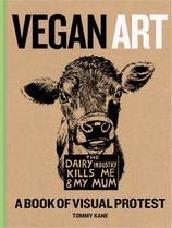 Vegan Art: A Book of Visual Protest