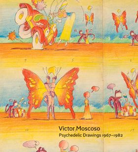 Victor Moscoso: Psychedelic Drawings 1967-1982