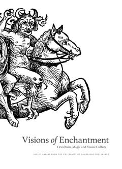 Visions of Enchantment: Occultism, Magic and Visual Culture