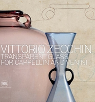 Vittorio Zecchin: Transparent Glass for Cappellin and Venini