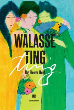 Walasse Ting: The Flower Thief