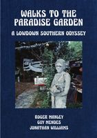 Walks to the Paradise Garden: A Lowdown Southern Odyssey
