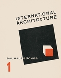 Walter Gropius: International Architecture