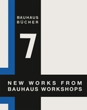 Walter Gropius: New Works from Bauhaus Workshops