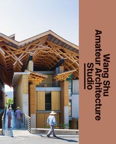 Wang Shu and Amateur Architecture Studio