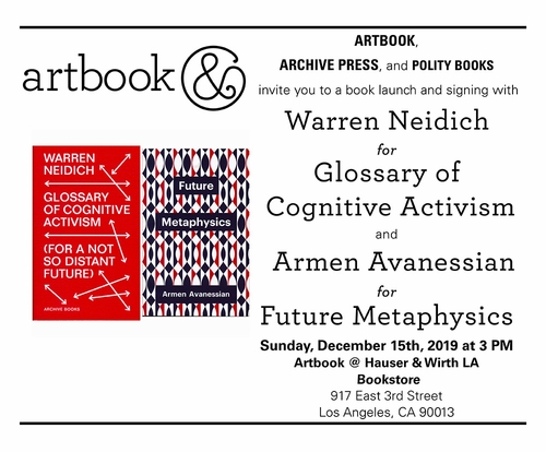 """Warren Neidich to launch """"Glossary of Cognitive Activism"""" and Armen Avanessian to launch """"Future Metaphysics"""" at Artbook @ Hauser & Wirth LA Bookstore"""