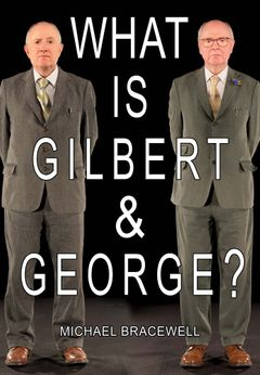 What Is Gilbert & George