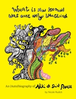 What Is Now Known Was Once Only Imagined: An (Auto)biography of Niki de Saint Phalle