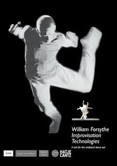 William Forsythe: Improvisation Technologies