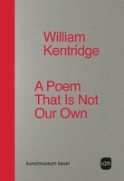 William Kentridge: A Poem That Is Not Our Own