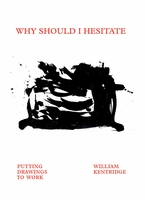 William Kentridge: Why Should I Hesitate