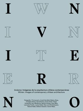 Winter: Images of Contemporary Chilean Architecture