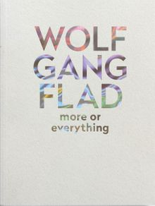 Wolfgang Flad: More or Everything