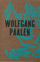 Wolfgang Paalen: Surrealist in Paris and Mexico