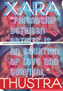 Xara Thustra: Friendship Between Artists Is an Equation of Love and Survival